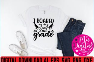 I Roared My Was into 2nd Grade Svg Graphic Print Templates By Ma Digital Studio