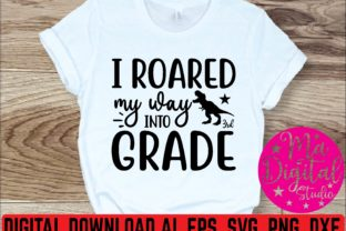 I Roared My Was into 3rd Grade Svg Graphic Print Templates By Ma Digital Studio