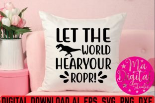 Let the World Hear Your Ropr! Svg Graphic Print Templates By Ma Digital Studio