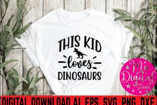 This Kid Loves Dinosaurs Svg Graphic Print Templates By Ma Digital Studio