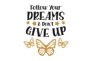 Follow Your Dreams & Don't Give Up Quotes Craft Cut File By Creative Fabrica Crafts