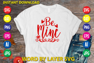 Be Mine Graphic Print Templates By RSvgzone