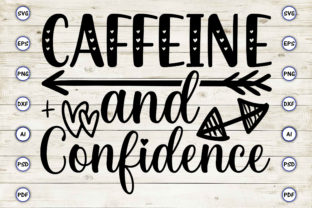 Caffeine and Confidence Graphic Print Templates By Craftartdigital21