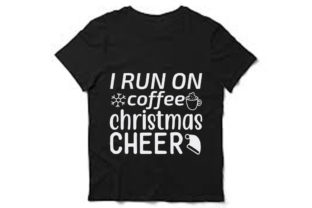 Christmas Svg Design, I Run on Coffee Graphic Print Templates By Mb Designer