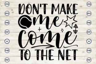 Don't Make Me Come to the Net Graphic Print Templates By Craftartdigital21