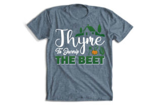 Gardening Quotes T-Shirt Design, Thyme Graphic Print Templates By Alif Graphics