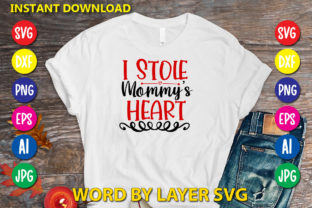 I Stole Mommy's Heart Graphic Print Templates By RSvgzone