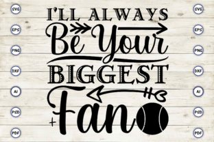 I'll Always Be Your Biggest Fan Graphic Print Templates By Craftartdigital21