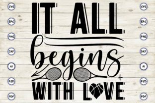 It All Begins with Love Graphic Print Templates By Craftartdigital21