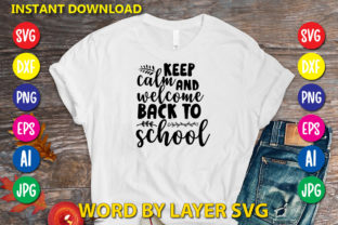 Keep Calm and Welcome Back to School Graphic Print Templates By RSvgzone