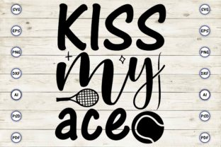 Kiss My Ace Graphic Print Templates By Craftartdigital21