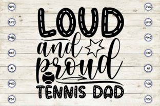 Loud and Proud Tennis Dad Graphic Print Templates By Craftartdigital21