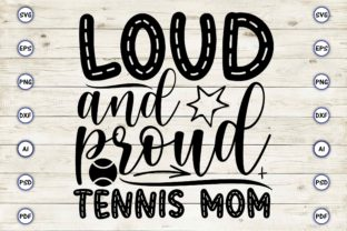 Loud and Proud Tennis Mom Graphic Print Templates By Craftartdigital21