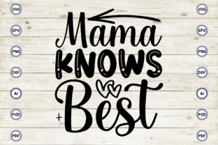 Mama Knows Best Graphic Print Templates By Craftartdigital21