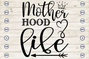 Mother Hood Life Graphic Print Templates By Craftartdigital21