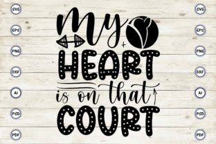 My Heart is on That Court Graphic Print Templates By Craftartdigital21
