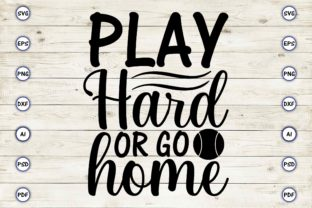 Play Hard or Go Home Graphic Print Templates By Craftartdigital21