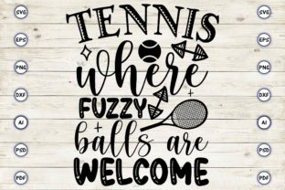Tennis Where Fuzzy Balls Are Welcome Graphic Print Templates By Craftartdigital21