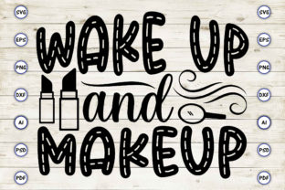 Wake Up and Makeup Graphic Print Templates By Craftartdigital21