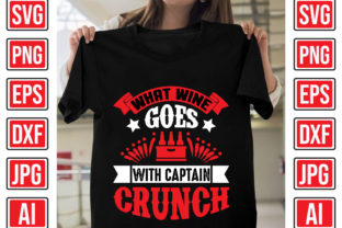 What Wine Goes with Captain Crunch Graphic Print Templates By Creative Studio20