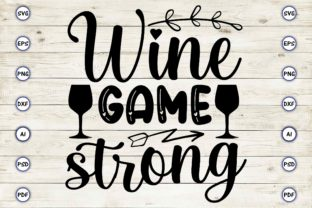 Wine Game Strong Graphic Print Templates By Craftartdigital21