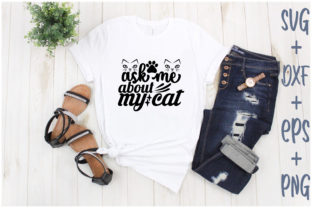 Print on Demand: Ask Me About My Cat Graphic Print Templates By Creative_Artist