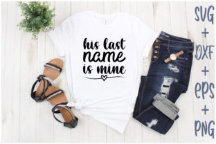 Print on Demand: His Last Name is Mine Graphic Print Templates By Creative_Artist