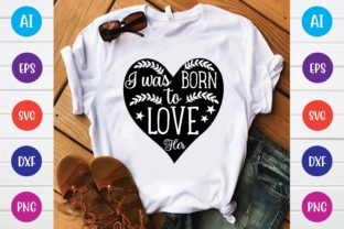 Print on Demand: I Was Born to Love Her Svg Graphic Print Templates By selinab157