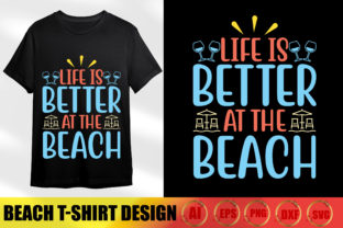 Life is Better at the Beach Graphic Print Templates By T-Shirt Village
