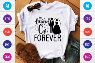 Print on Demand: We Decided on Forever Svg Graphic Print Templates By selinab157