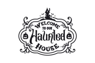 Welcome to Our Haunted House Halloween Craft Cut File By Creative Fabrica Crafts