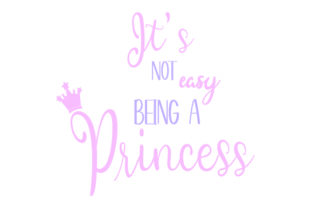 IT'S NOT EASY BEING a PRINCESS Quotes Craft Cut File By Creative Fabrica Crafts