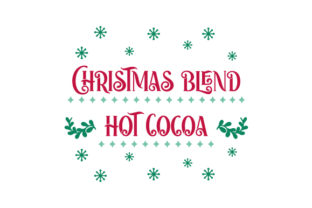 Christmas Blend Hot Cocoa Food & Drinks Craft Cut File By Creative Fabrica Crafts