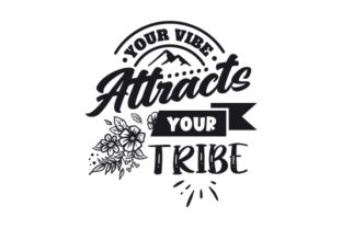 Your Vibe Attracts Your Tribe Motivational Craft Cut File By Creative Fabrica Crafts