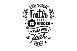 Let Your Faith Be Bigger Than Your Fear Motivational Craft Cut File By Creative Fabrica Crafts