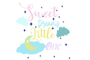SWEET DREAMS LITTLE ONE Children Craft Cut File By Creative Fabrica Crafts