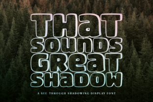 Print on Demand: That Sounds Great Shadow Display Font By Situjuh