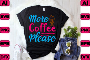 More Coffee Please Graphic Print Templates By The_SVG_hill