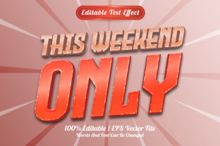 Print on Demand: This Weekend Only  Text Effect Graphic Graphic Templates By Work 19 Studio