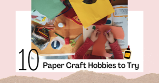 10 Creative Paper Craft Hobbies to Try