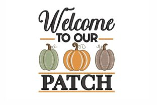 Welcome to Our Patch Autumn Embroidery Design By NinoEmbroidery