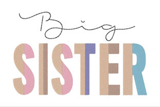 Big Sister Family Quotes Embroidery Design By ArtDigitalEmbroidery