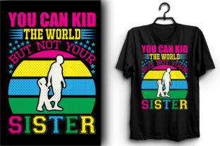 Print on Demand: You Can Kid the World, but Not Your Sist Graphic Print Templates By PixxelStudio35
