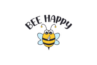 Bee Happy Quotes Craft Cut File By Creative Fabrica Crafts
