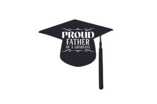 Proud Father of a Graduate Quotes Craft Cut File By Creative Fabrica Crafts