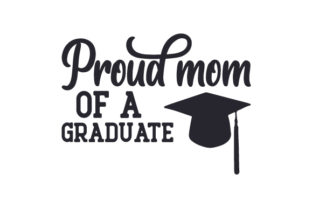Proud Mom of a Graduate Quotes Craft Cut File By Creative Fabrica Crafts