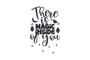 There is Magic Inside of You Quotes Craft Cut File By Creative Fabrica Crafts