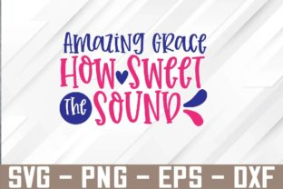 Amazing Grace How Swee the Sound Svg Graphic Graphic Templates By Marlissajx1 Store