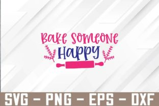 Bake Someone Happy Svg Design Graphic Graphic Templates By Marlissajx1 Store