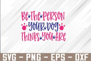 Be the Person Your Dog Thinks You Are Graphic Graphic Templates By Marlissajx1 Store